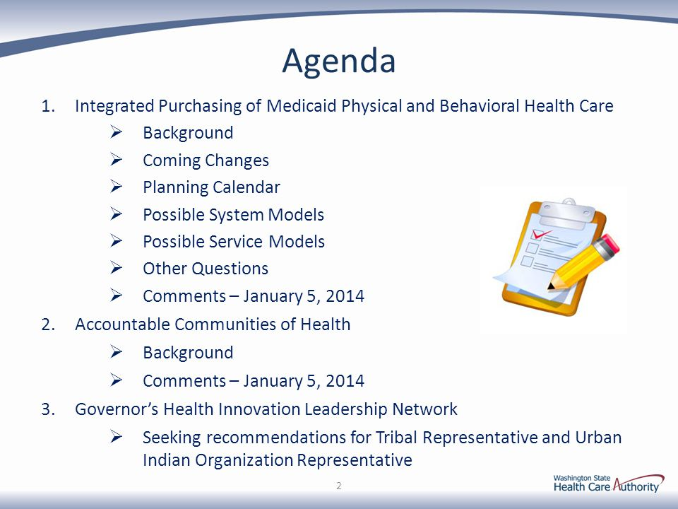Agenda Integrated Purchasing of Medicaid Physical and Behavioral Health Care. Background. Coming Changes.