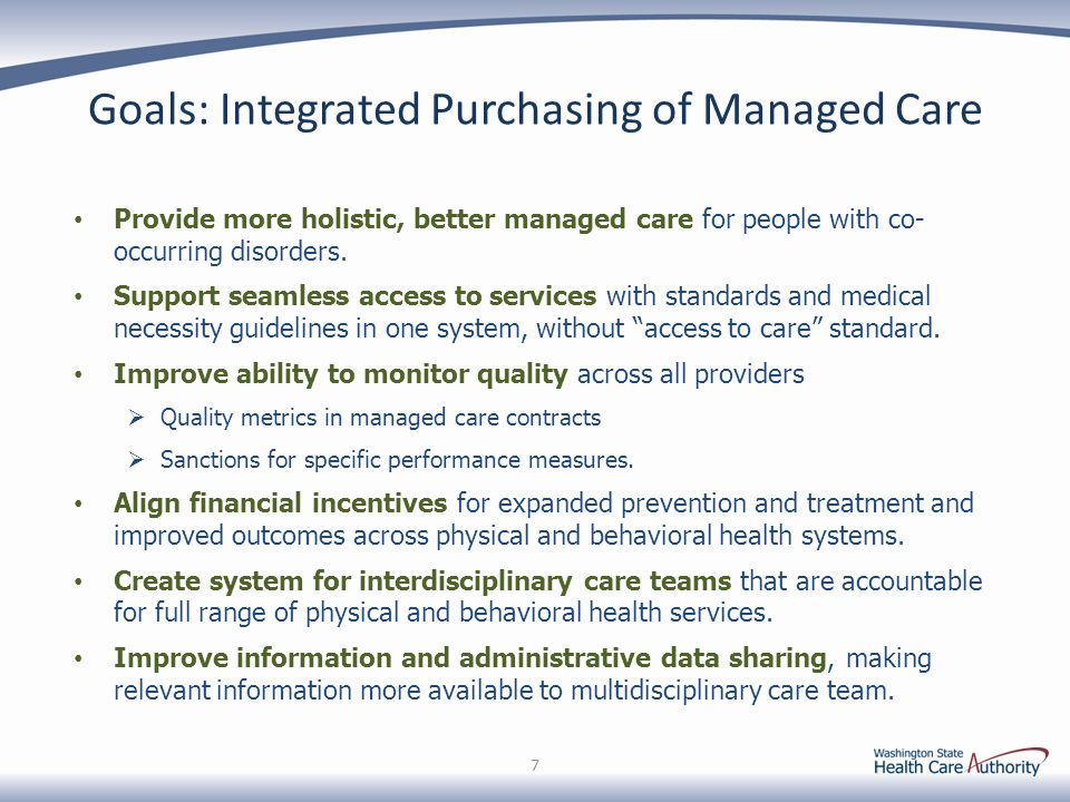 Goals: Integrated Purchasing of Managed Care