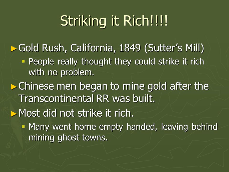 Striking it Rich!!!! Gold Rush, California, 1849 (Sutter's Mill)