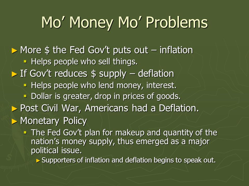 Mo' Money Mo' Problems More $ the Fed Gov't puts out – inflation