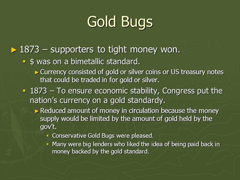 Gold Bugs 1873 – supporters to tight money won.