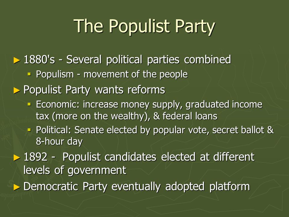 The Populist Party 1880 s - Several political parties combined