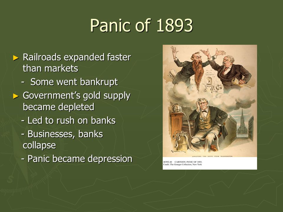 Panic of 1893 Railroads expanded faster than markets