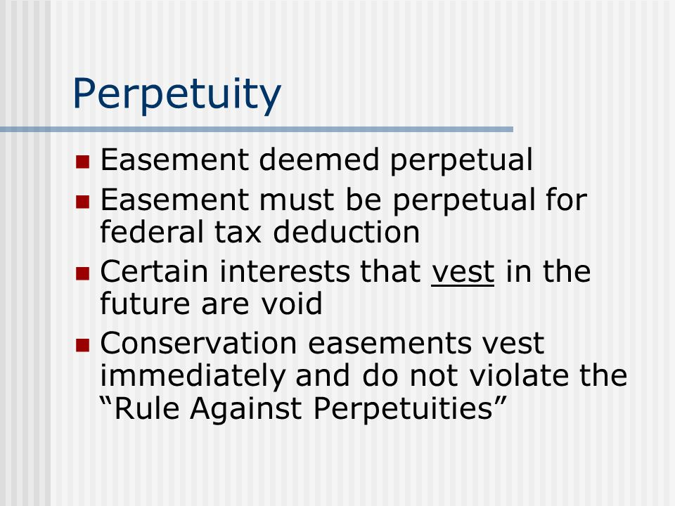 Perpetuity Easement deemed perpetual