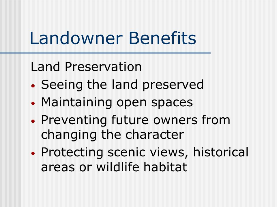 Landowner Benefits Land Preservation Seeing the land preserved