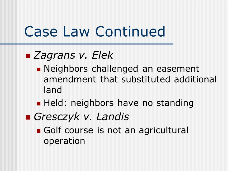 Case Law Continued Zagrans v. Elek Gresczyk v. Landis