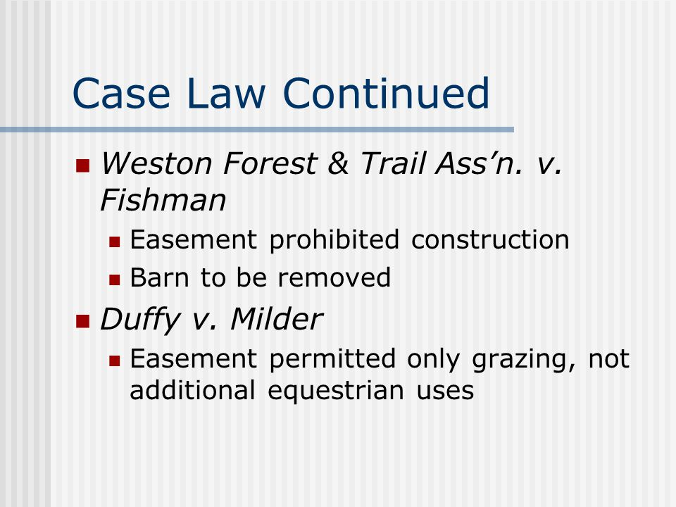 Case Law Continued Weston Forest & Trail Ass'n. v. Fishman