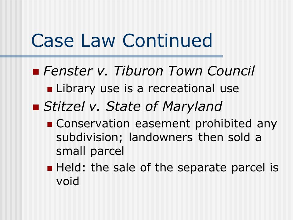Case Law Continued Fenster v. Tiburon Town Council