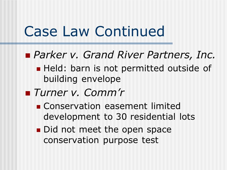 Case Law Continued Parker v. Grand River Partners, Inc.