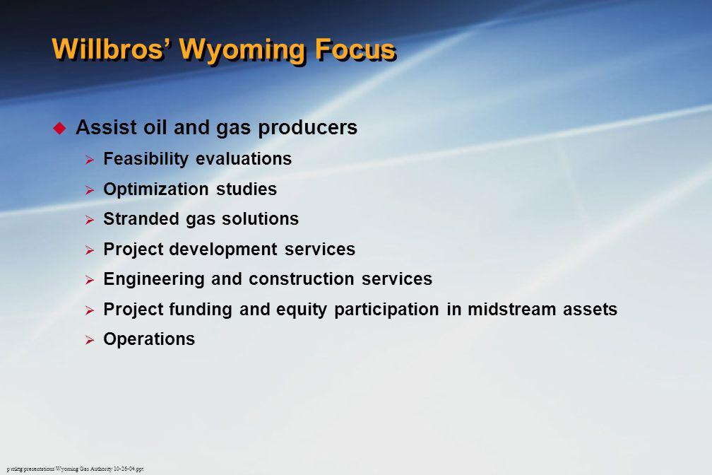 Willbros' Wyoming Focus