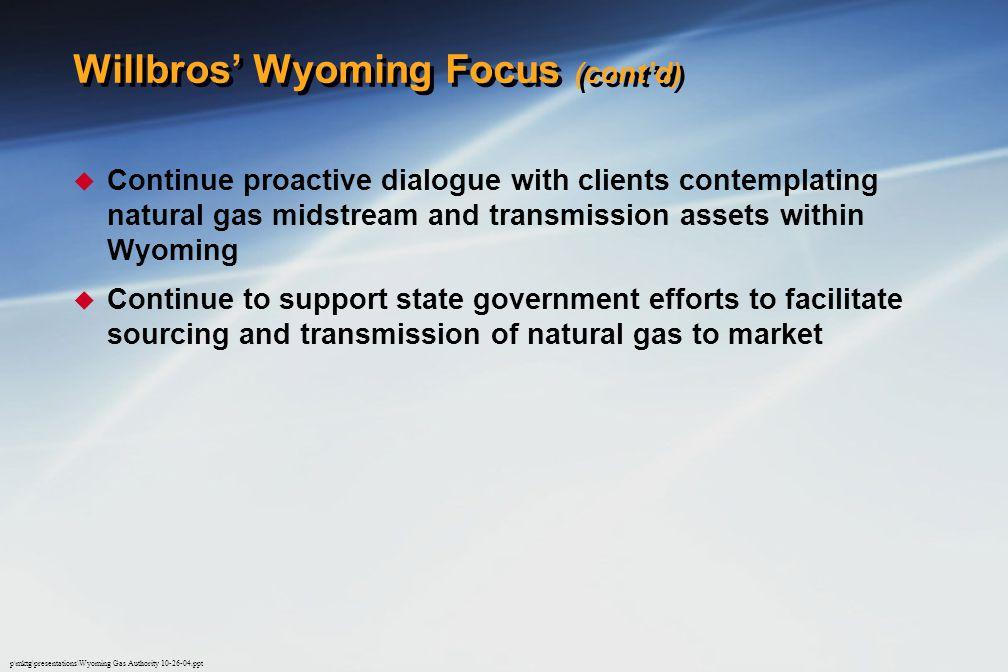 Willbros' Wyoming Focus (cont'd)