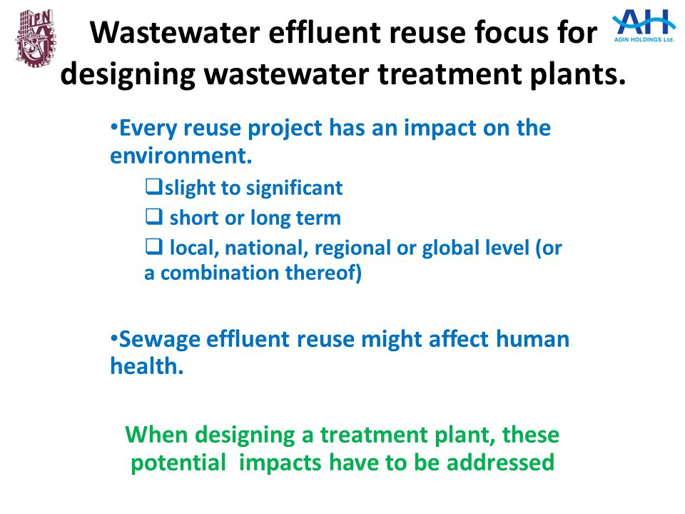 Wastewater effluent reuse focus for designing wastewater treatment plants.
