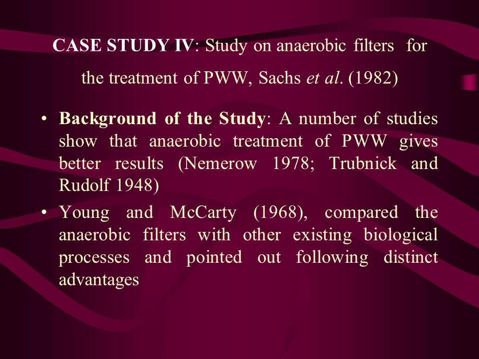 CASE STUDY IV: Study on anaerobic filters for the treatment of PWW, Sachs et al. (1982)
