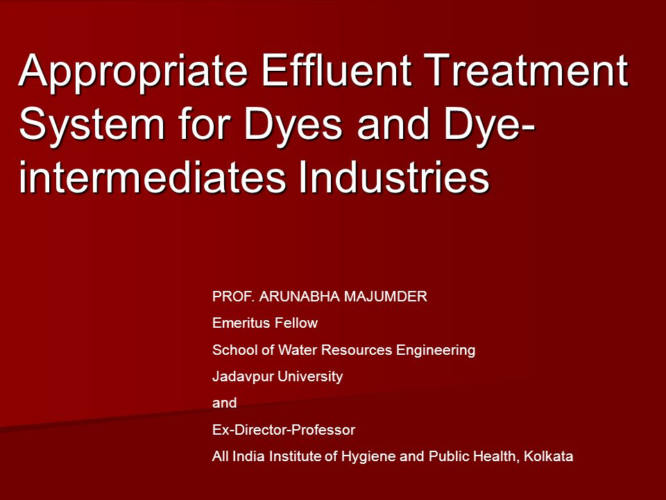 Appropriate Effluent Treatment System for Dyes and Dye-intermediates Industries
