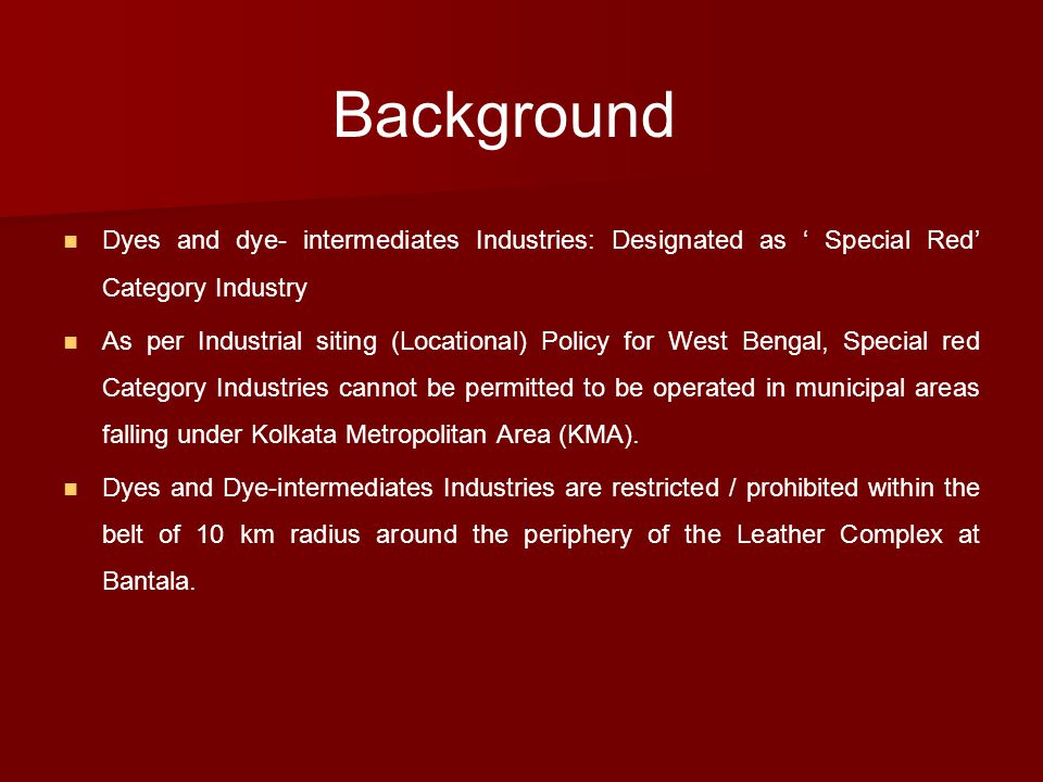 Background Dyes and dye- intermediates Industries: Designated as ' Special Red' Category Industry.