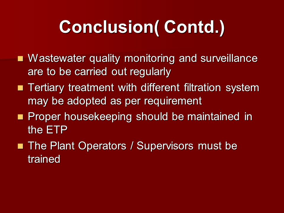 Conclusion( Contd.) Wastewater quality monitoring and surveillance are to be carried out regularly.