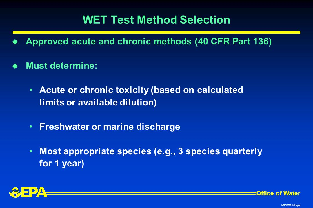 WET Test Method Selection