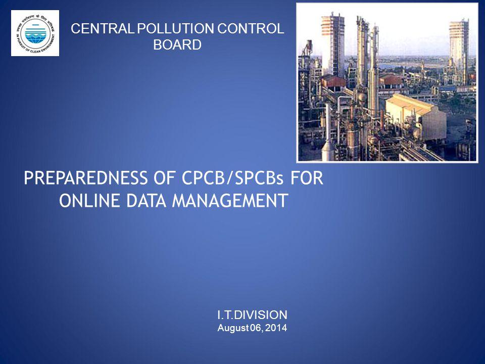 PREPAREDNESS OF CPCB/SPCBs FOR ONLINE DATA MANAGEMENT