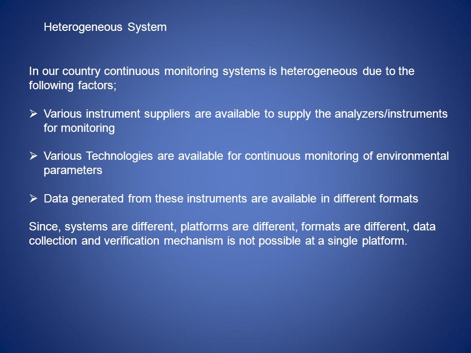Heterogeneous System In our country continuous monitoring systems is heterogeneous due to the following factors;