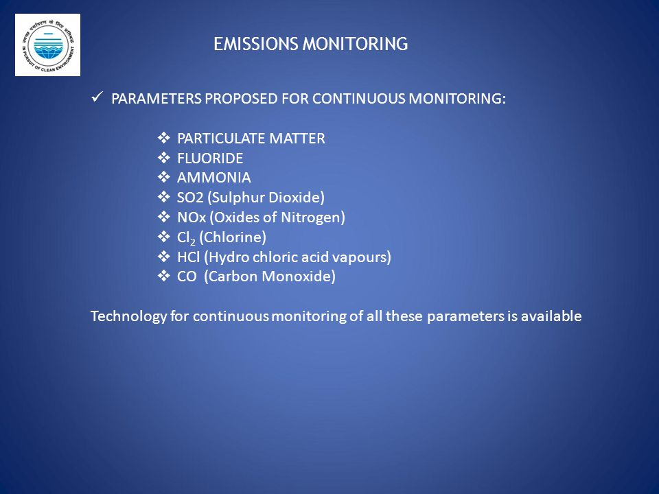 EMISSIONS MONITORING PARAMETERS PROPOSED FOR CONTINUOUS MONITORING: