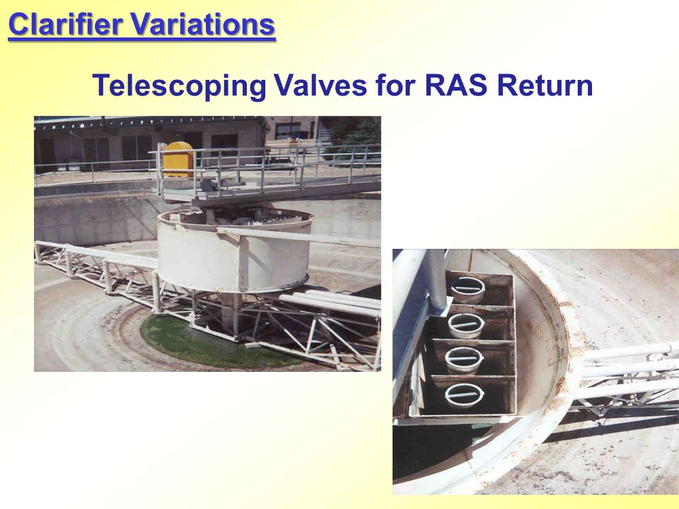 Clarifier Variations Telescoping Valves for RAS Return