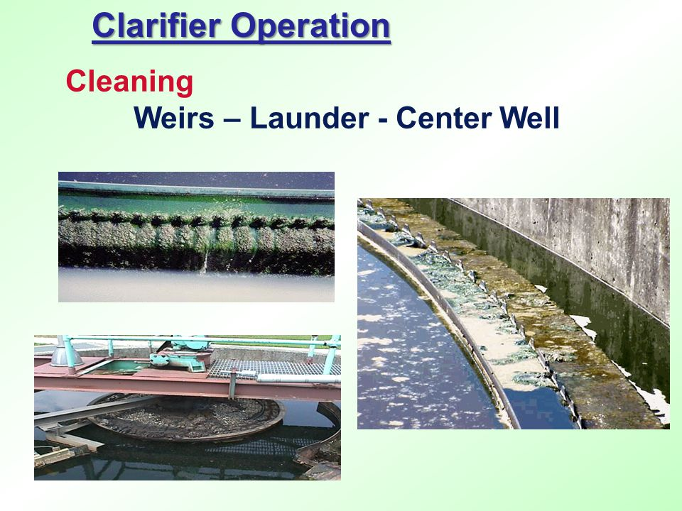 Clarifier Operation Cleaning Weirs – Launder - Center Well