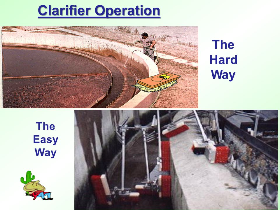 Clarifier Operation The Hard Way The Easy Way