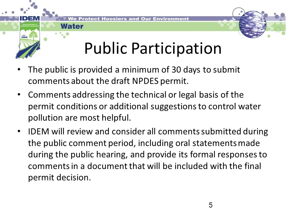 Public Participation The public is provided a minimum of 30 days to submit comments about the draft NPDES permit.