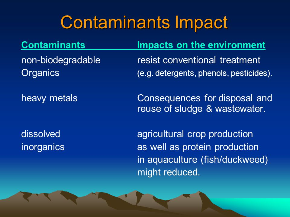 Contaminants Impact Contaminants Impacts on the environment