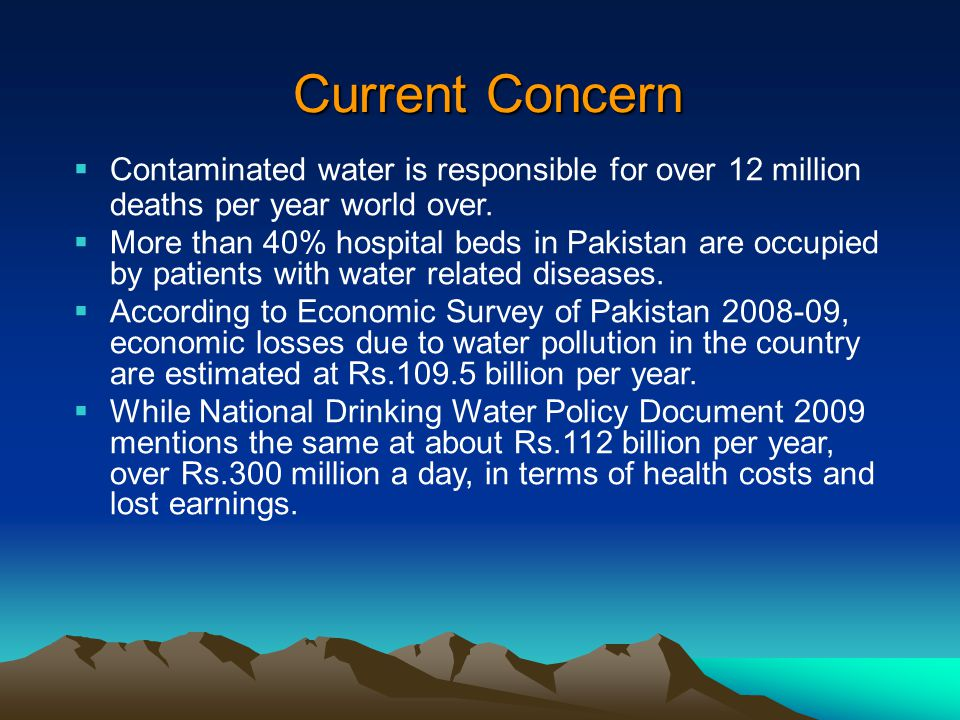 Current Concern Contaminated water is responsible for over 12 million deaths per year world over.