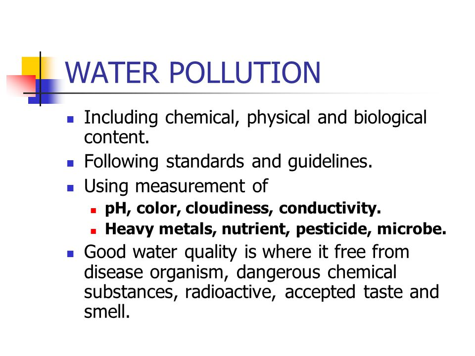 WATER POLLUTION Including chemical, physical and biological content.