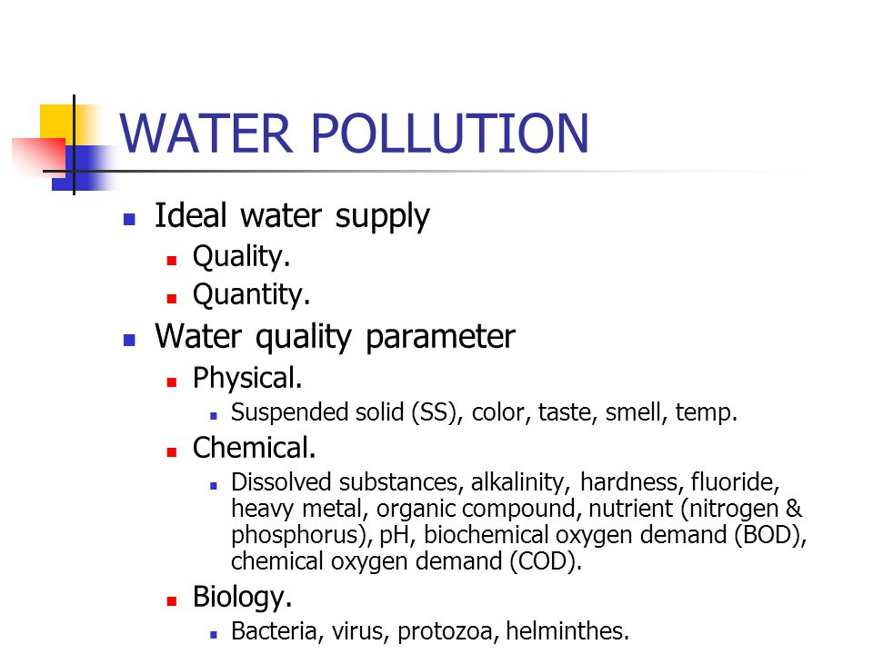 WATER POLLUTION Ideal water supply Water quality parameter Quality.