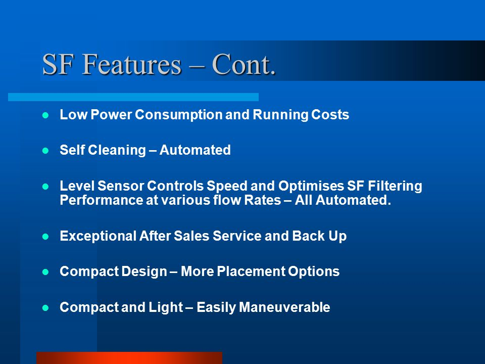SF Features – Cont. Low Power Consumption and Running Costs