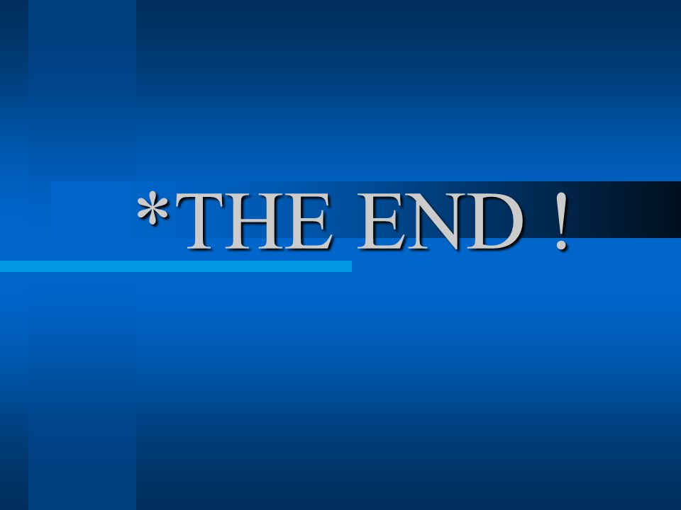*THE END !