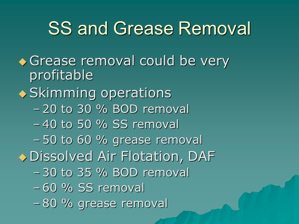SS and Grease Removal Grease removal could be very profitable