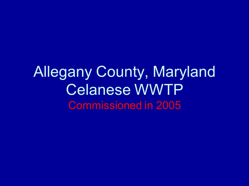 Allegany County, Maryland Celanese WWTP Commissioned in 2005