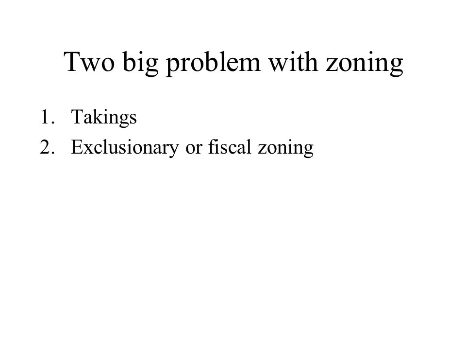 Two big problem with zoning