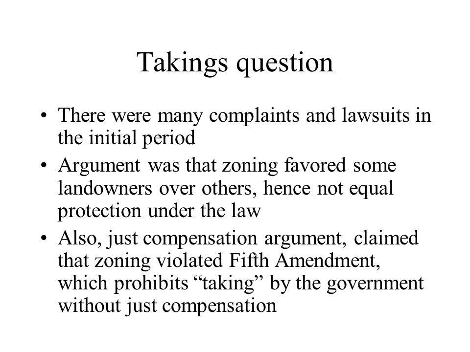 Takings question There were many complaints and lawsuits in the initial period.