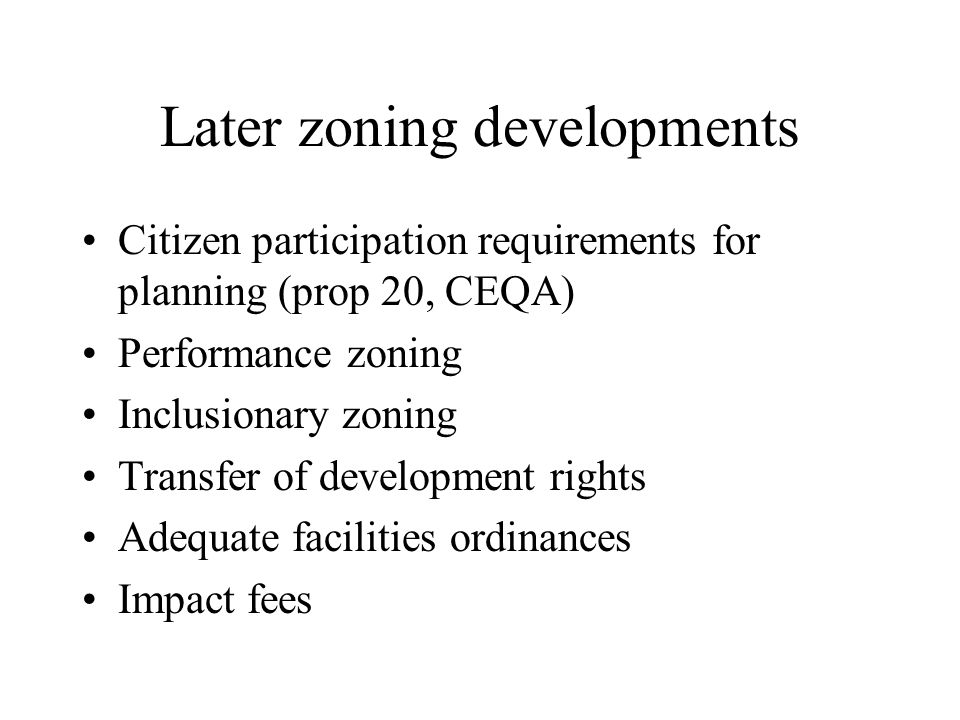 Later zoning developments