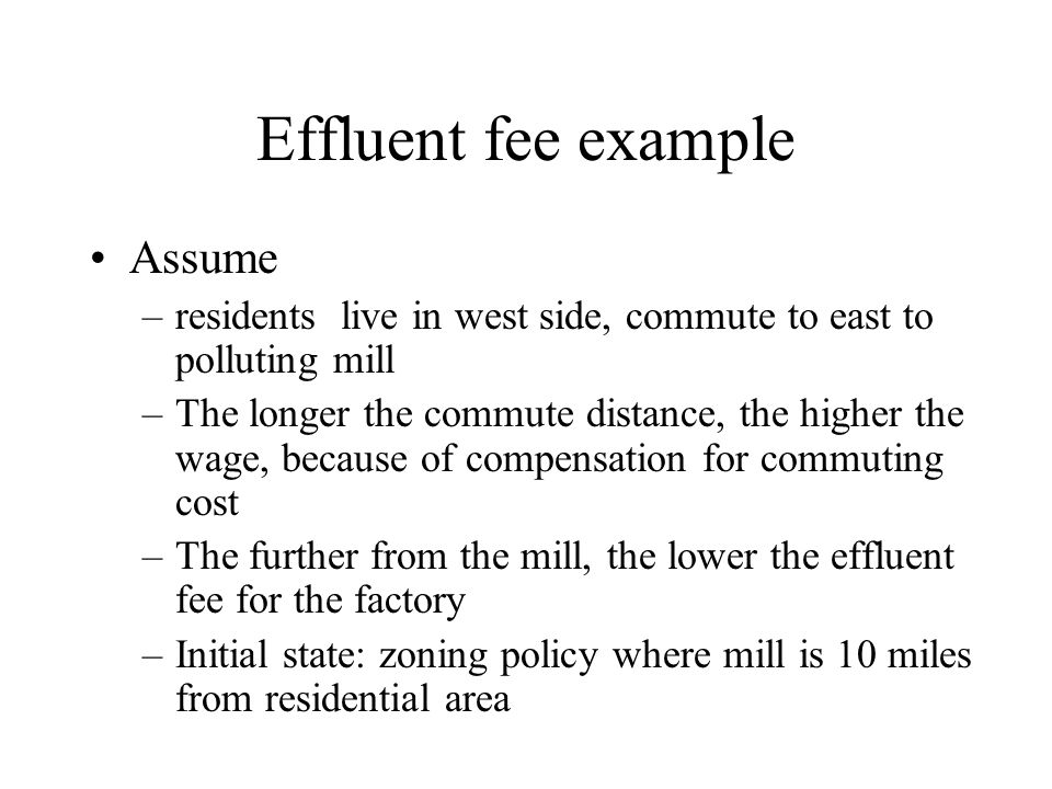 Effluent fee example Assume