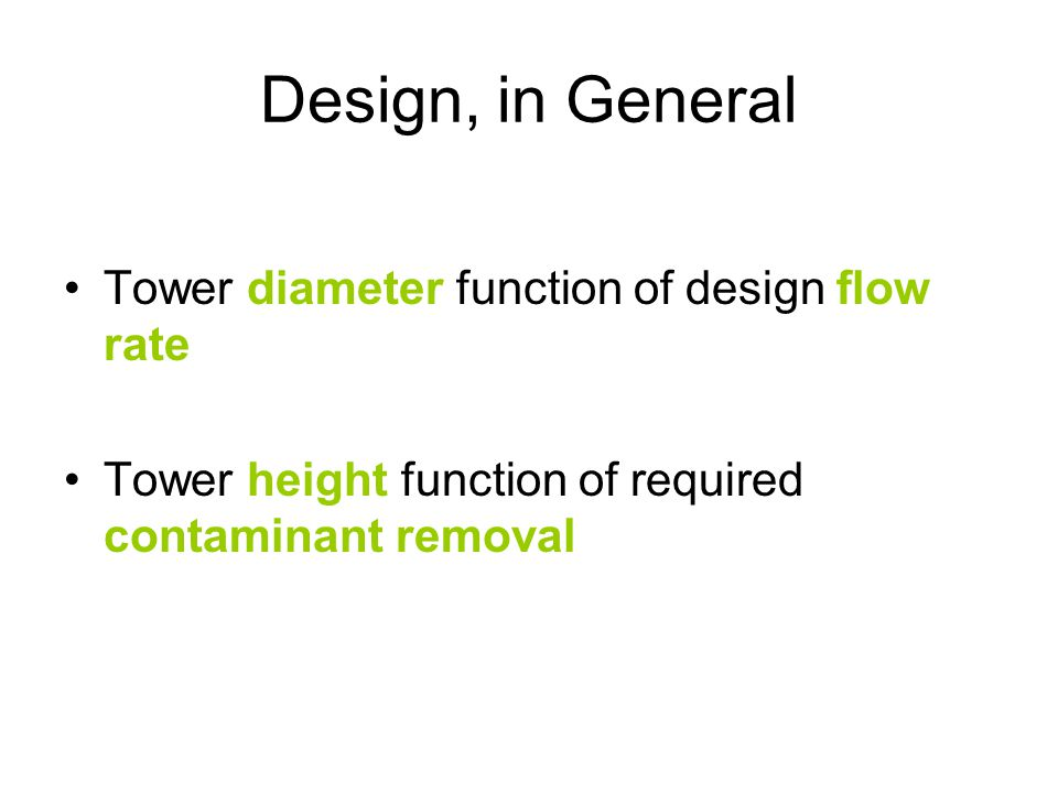 Design, in General Tower diameter function of design flow rate