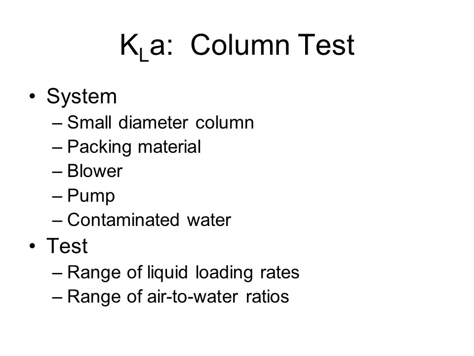 KLa: Column Test System Test Small diameter column Packing material