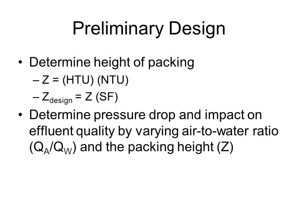 Preliminary Design Determine height of packing
