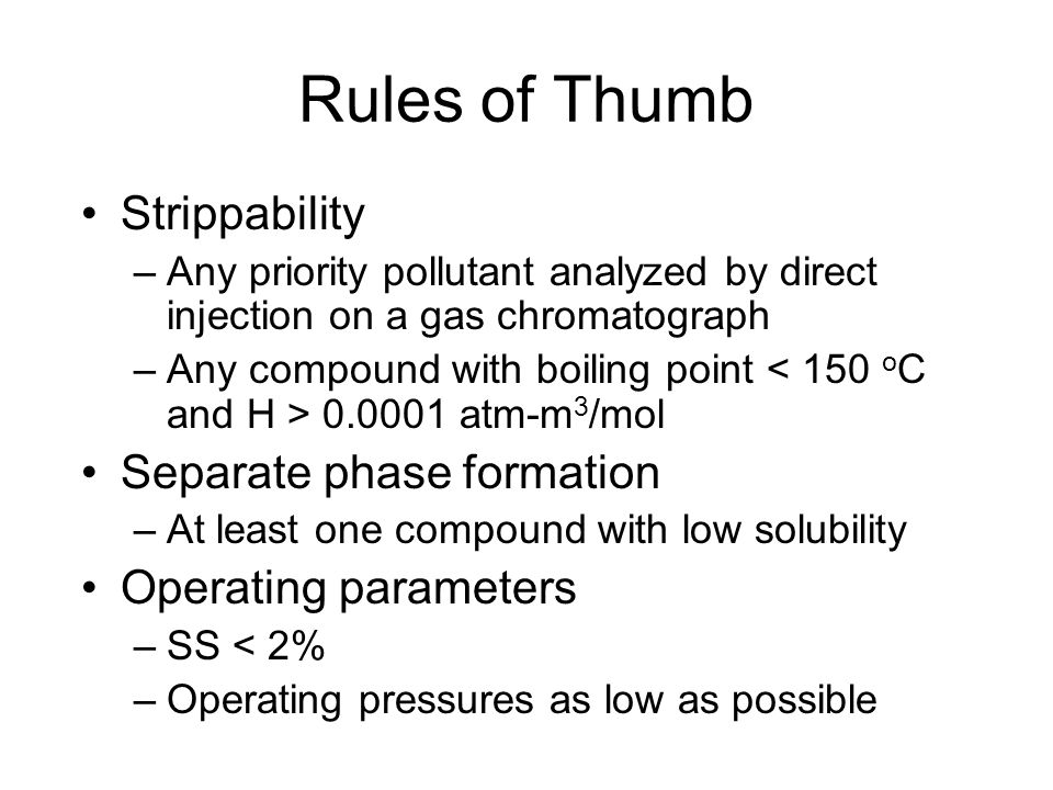 Rules of Thumb Strippability Separate phase formation