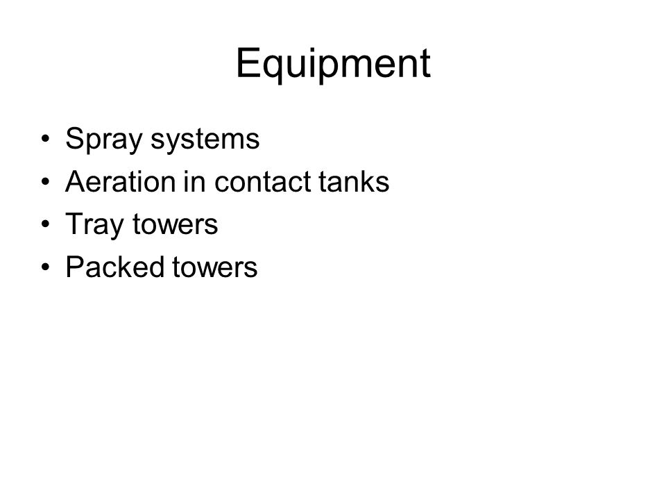 Equipment Spray systems Aeration in contact tanks Tray towers
