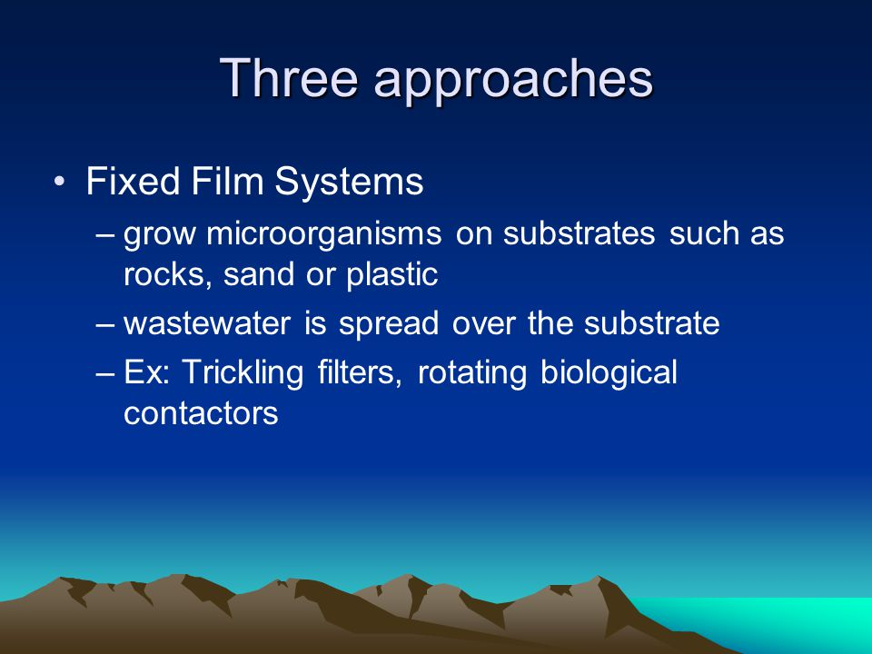 Three approaches Fixed Film Systems