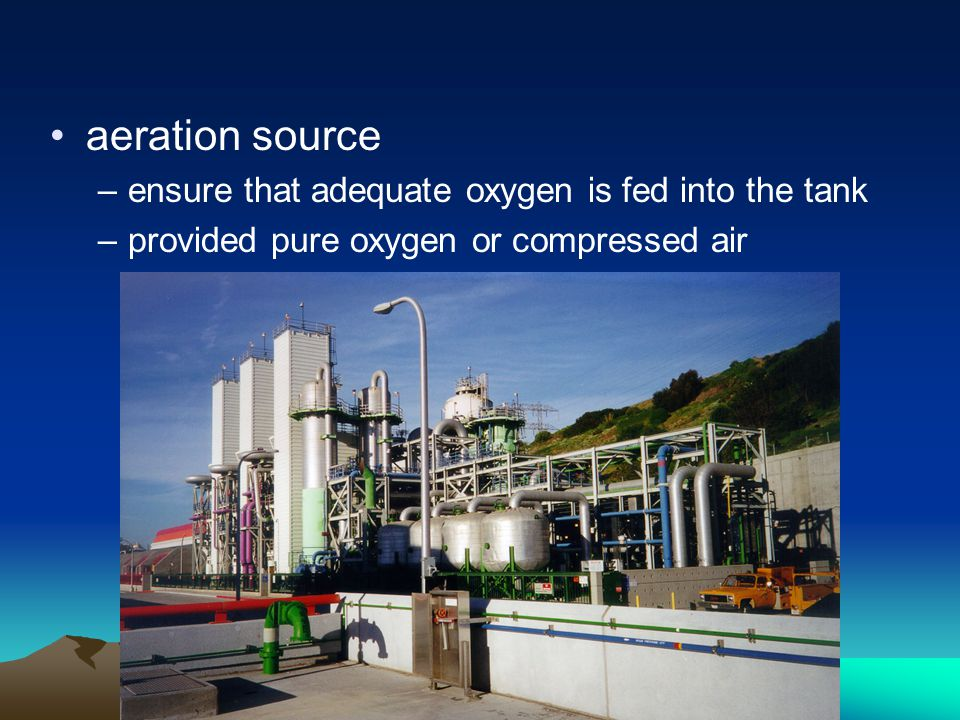 aeration source ensure that adequate oxygen is fed into the tank