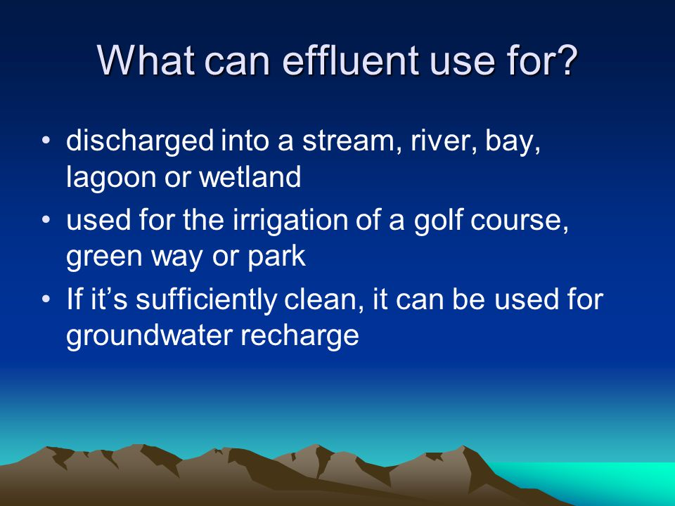 What can effluent use for
