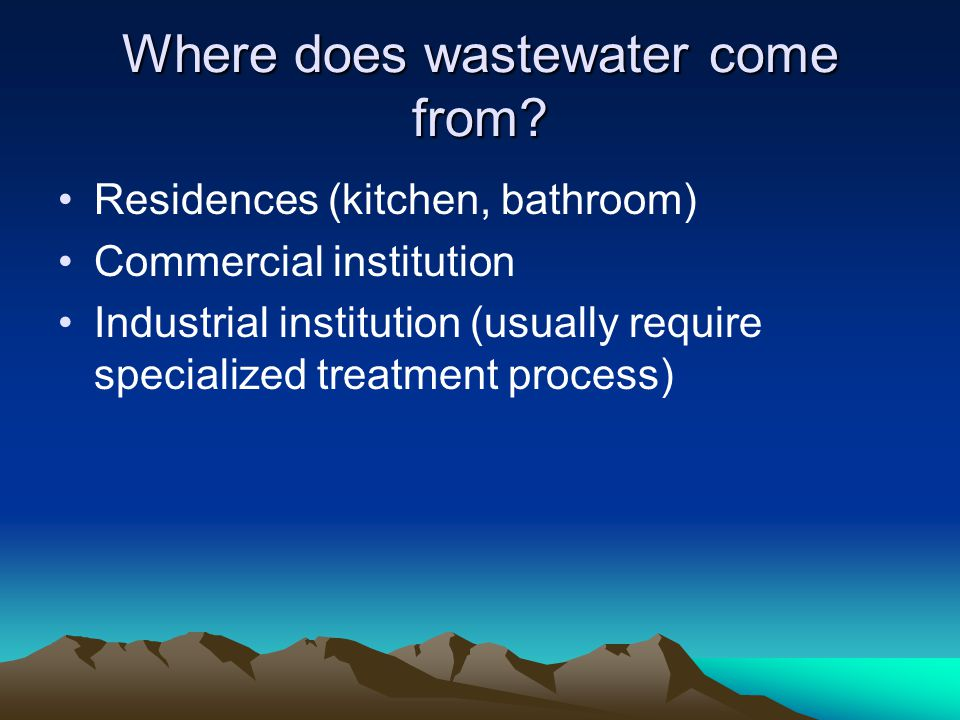Where does wastewater come from
