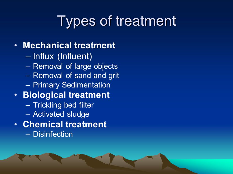 Types of treatment Mechanical treatment Influx (Influent)